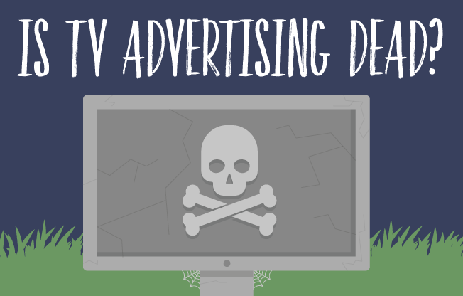 Is TV Advertising Dead?